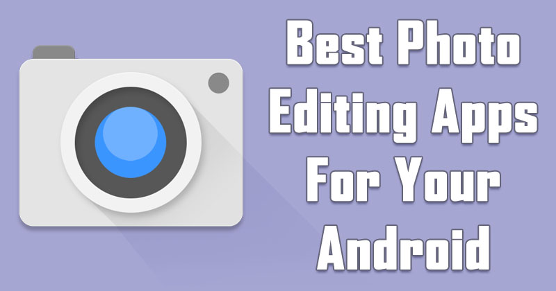 Here Is The Best Photo editing apps for your Android devices